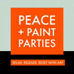 Peace + Paint Parties